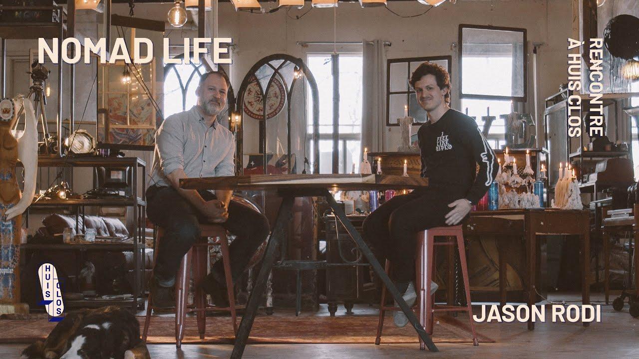 Rencontre à HUIS CLOS avec Jason Rodi du NOMAD Life
