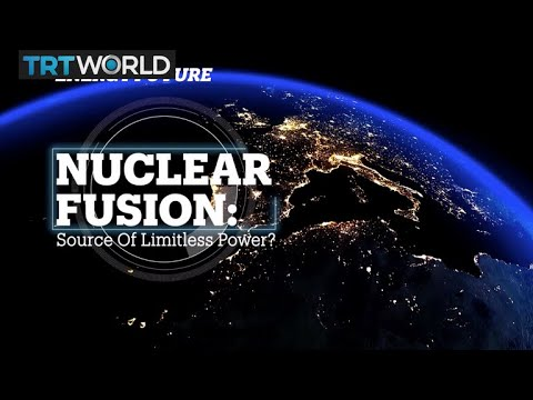 NUCLEAR FUSION: Source of limitless energy?