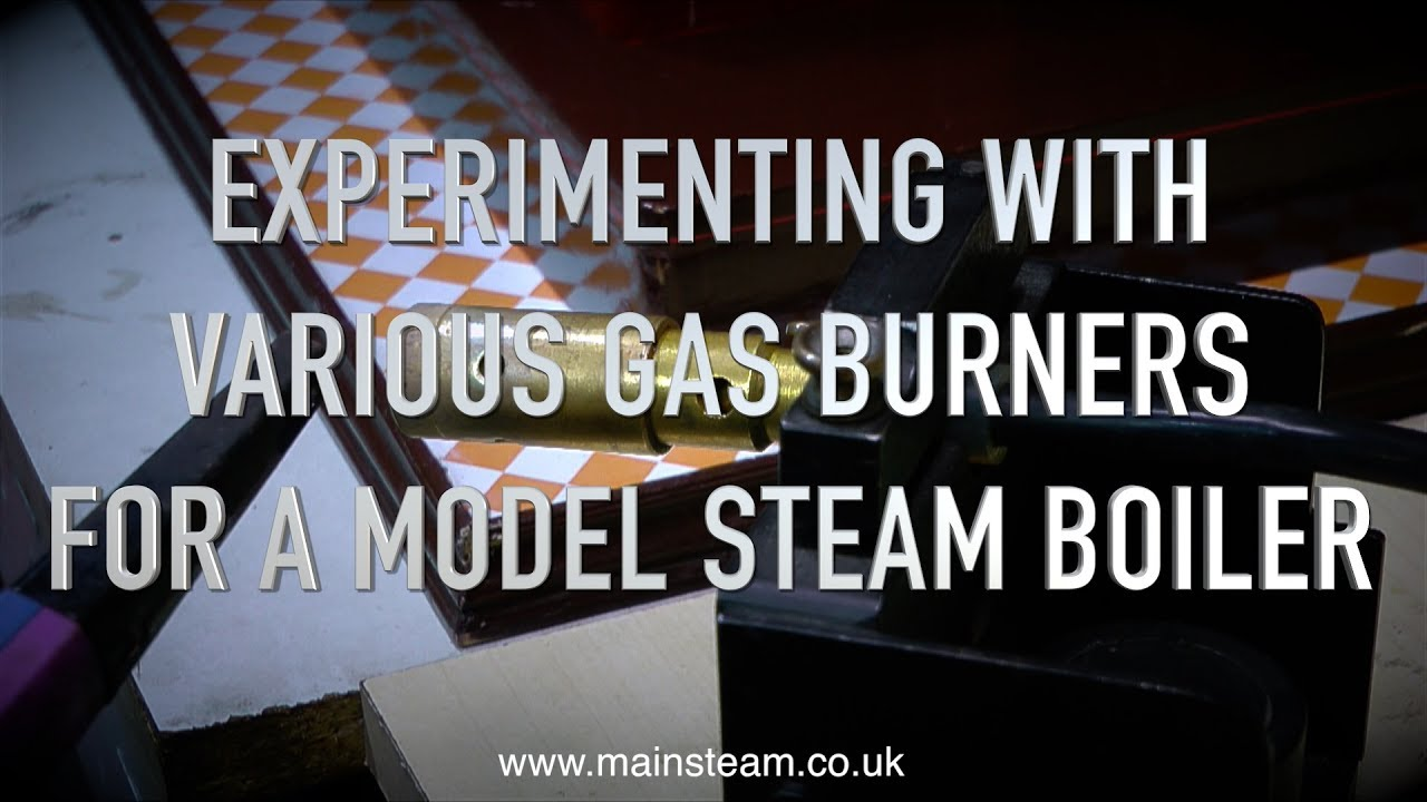 EXPERIMENTING WITH VARIOUS GAS BURNERS FOR MODEL STEAM BOILERS - YouTube