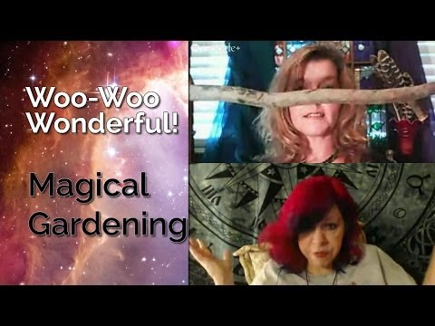Garden Magic | Woo-Woo Wonderful! Show Josi Case, Dixie Voge