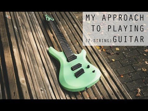 My approach to playing 7 string guitar