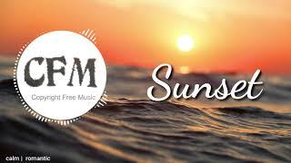 Sunset   Sunset Music   Natural   CFM- copyright free music
