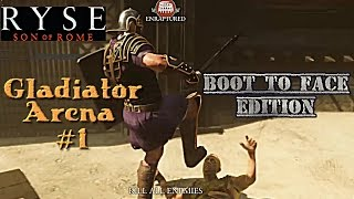 Ryse: Gladiator Arena #1: Boot to Face Edition!
