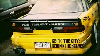 Behind The Scenes - KEI TO THE CITY