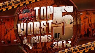 Top 5 WORST Albums of 2017 | Rocked