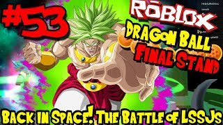 BACK IN SPACE! THE BATTLE OF LEGENDARY SUPER SAIYANS! | Roblox: Dragon Ball Final Stand - Episode 53