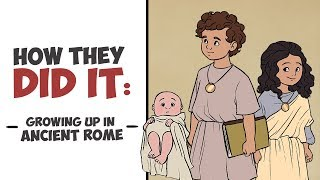 How They Did It - Growing Up Roman