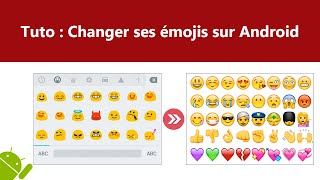 [TUTO] Changer ses emojis sur Android