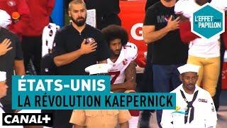 États-Unis : La Révolution Kaepernick - L'Effet Papillon – CANAL+