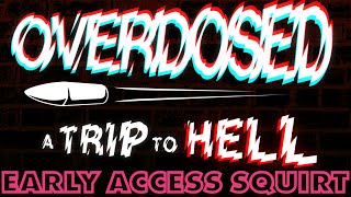 OVERDOSED: A TRIP TO HELL - Bad Trip