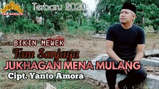 Lagu lampung terbaru bikin mewek , JUKHAGAN MENA MULANG - Tam Sanjaya - Cipt.  Yanto Amora