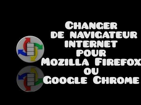 Changer de navigateur pour Firefox ou Chrome