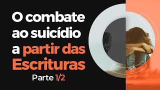 EBD - O combate ao suicídio a partir das Escrituras - 1/2