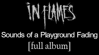 In Flames - Sounds of a Playground Fading [Full Album] [HD Lyrics in Video]