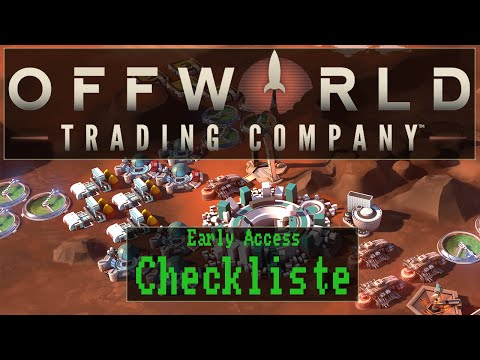 Checkliste: Offworld Trading Company (Early Access) [ Test / Gameplay / German / Deutsch ]