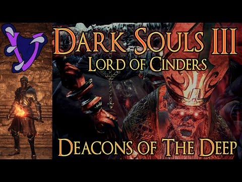 Dark Souls III: Lord of Cinders (+0 TORCH ONLY NG+) - Deacons of the Deep