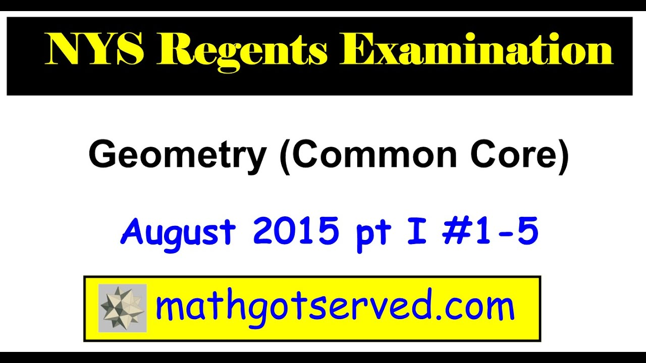 August 2015 Geometry Common Core # 1 to 5 Regents NYS New York ...