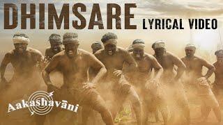 Dhimsare Lyrical Song Aakashavaani Kaala Bhairava Ashwin Gangaraju Vel Records