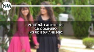 (CD Completo) Você Não Acreditou - Ingrid e Daiane (2002) // N'music Gospel thumbnail