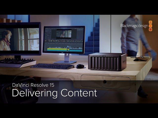 DaVinci Resolve 15 -  Delivering Content