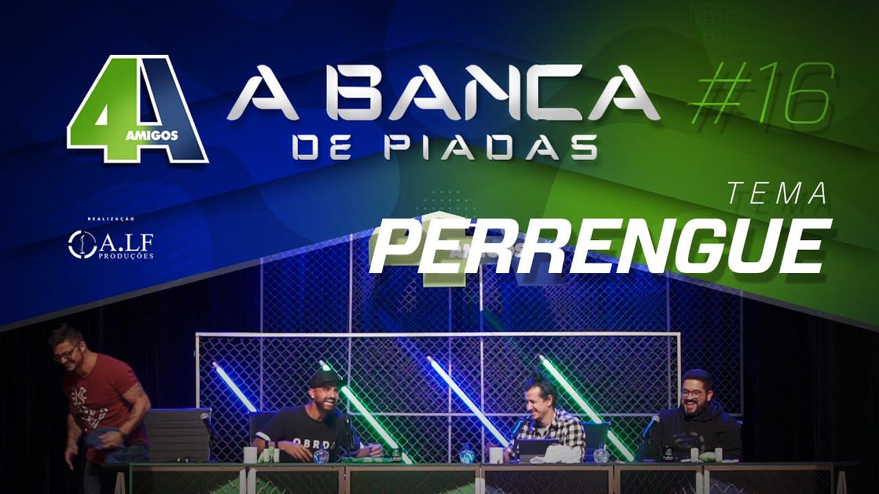 BANCA DE PIADAS - PERRENGUE - #16