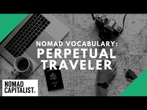What is a Perpetual Traveler?
