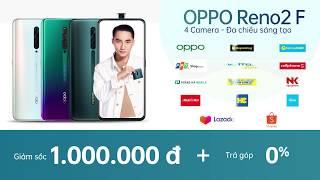 OPPO Reno2 F_Ưu Đãi Sốc 1.000.000 đ + Trả góp 0%