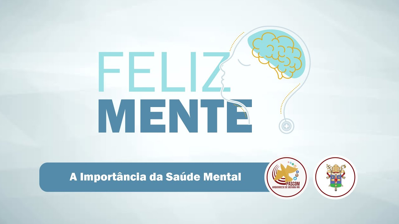 FelizMente | A importância da Saúde Mental