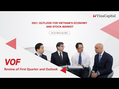 VinaCapital Vietnam Opportunity Fund: Review Of First Quarter And Outlook - Webinar 21 April 2021