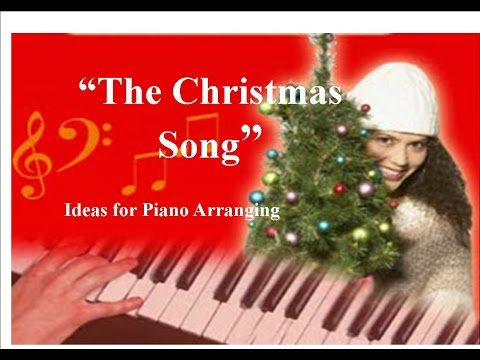 """""""The Christmas Song""""  Ideas For Piano Arranging"""