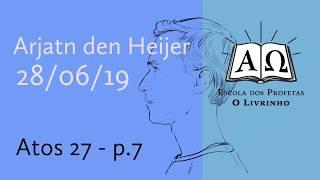 Atos 27 p.7   Arjan den Heijer (28/06/19)