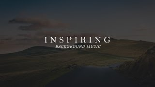 Inspiring & uplifting background music for videos and commercials
