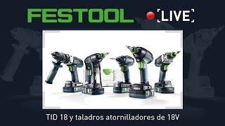 Festool Demo #2 Live - Atornillador de impacto TID 18 y taladros atornilladores a batería 18V.