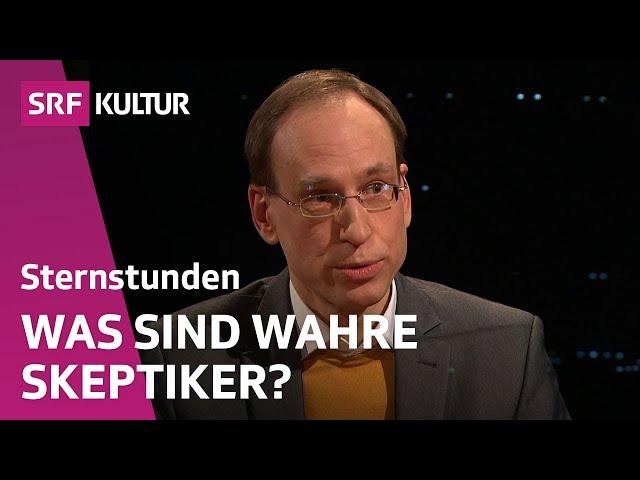 Grenzen des Wissens – Gehört Skeptizismus zur Wissenschaft? | Sternstunde Philosophie | SRF Kultur