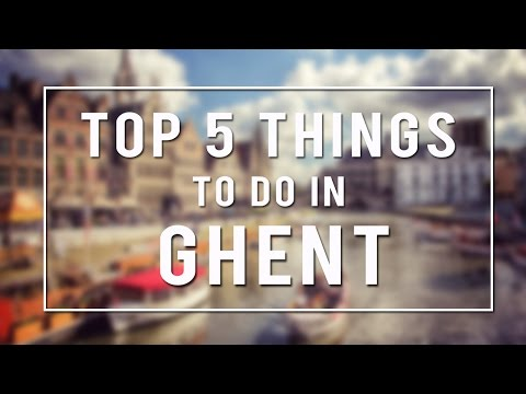 Top 5 Things To Do in Ghent