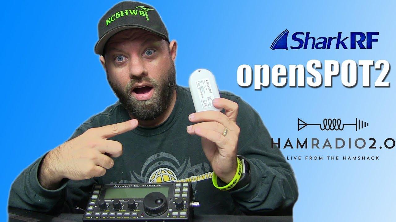 Episode 160: SharkRF openSPOT2 Debut and Setup - Ham Radio 2 0