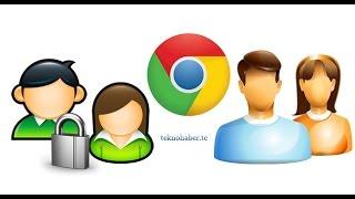 Google Chrome'da Denetimli Kişi Oluşturma