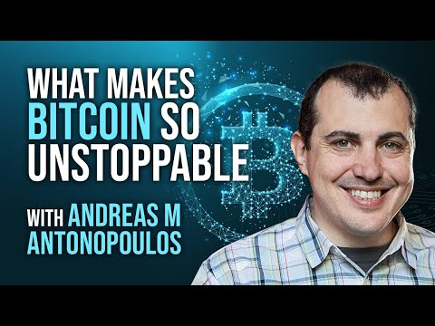 Andreas M Antonopoulos - What Makes Bitcoin So Unstoppable