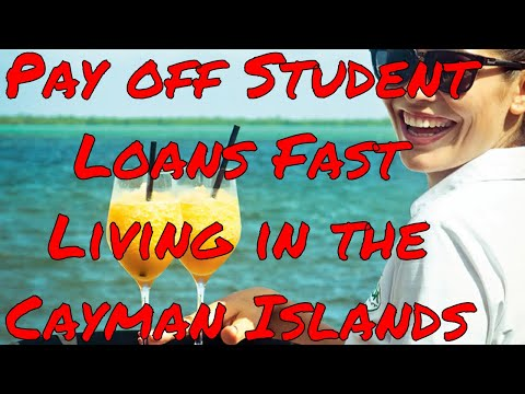 How to Pay Off Student Loans Fast Living In the Cayman Islands Work Offshore Tax Free