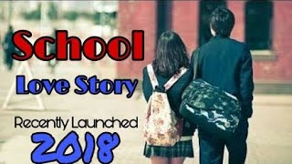 2018 New Hindi Album Song || School Life Love Story || New Songs 2018 || New Year Song ||