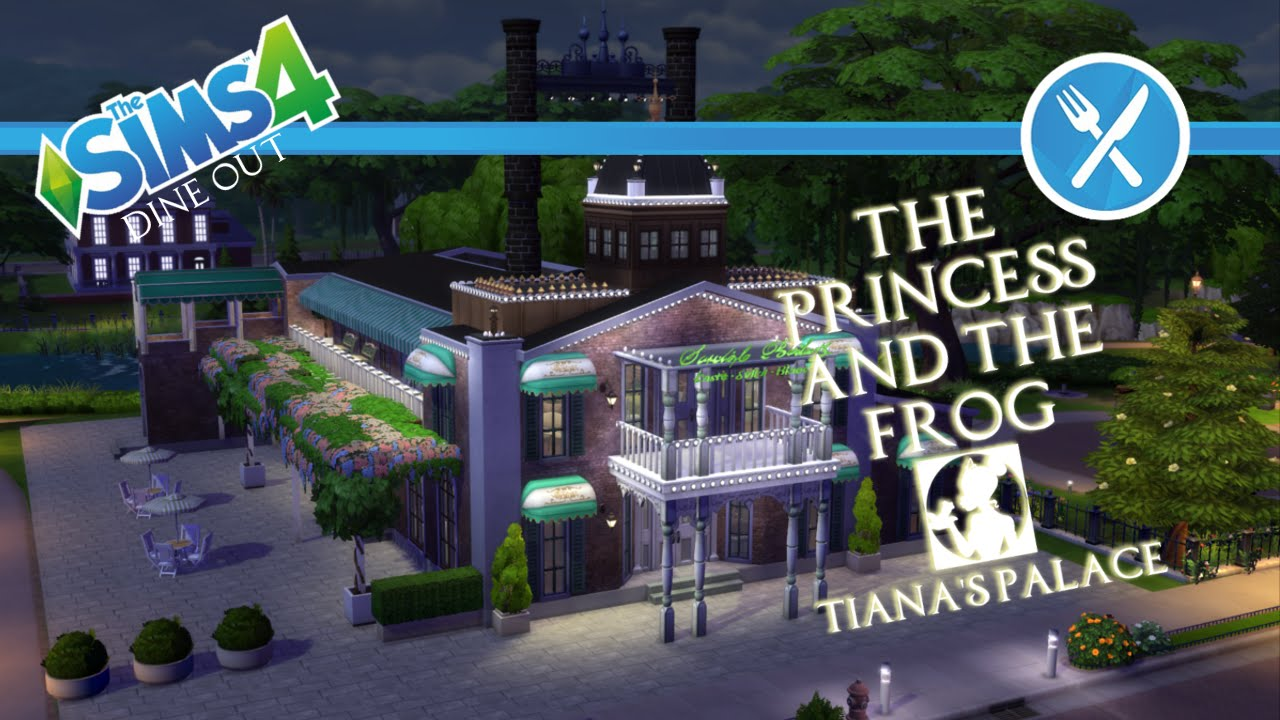 The Sims 4 Dine Out The Princess And The Frog Tiana S Palace