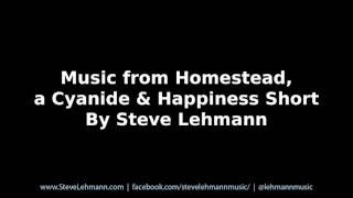 Music from Homestead, a Cyanide & Happiness Short, By Steve Lehmann