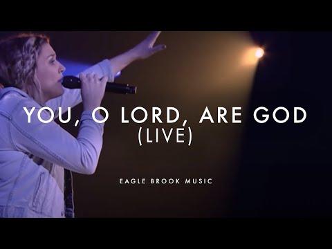 You, O Lord, Are God (Live) // Eagle Brook...