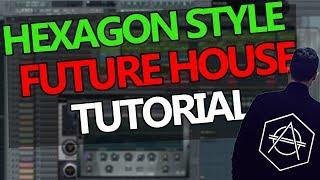HOW TO MAKE HEXAGON STYLE FUTURE HOUSE - FL Studio Tutorial