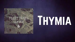 Fleet Foxes - Thymia (Lyrics)