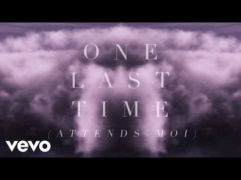 Ariana Grande - One Last Time (Attends-Moi)  ft. Kendji Girac