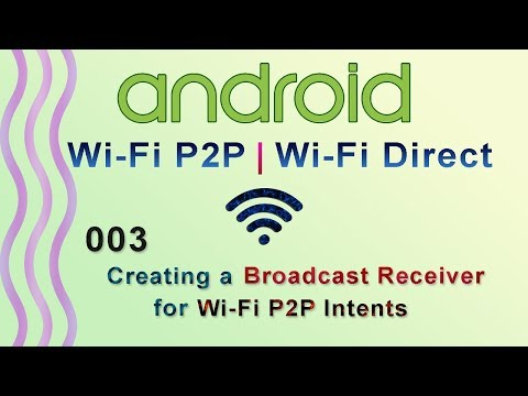 003 : Creating A Broadcast Receiver For Wi-Fi P2P Intents : Android WiFi P2P | WiFi Direct Tutorial
