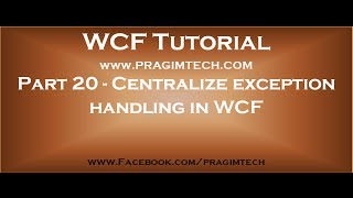 Part 20   Centralized exception handling in WCF by implementing IErrorHandler interface
