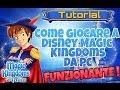 Tutorial - Come giocare a Disney magic Kingdoms su Pc (No app windows)
