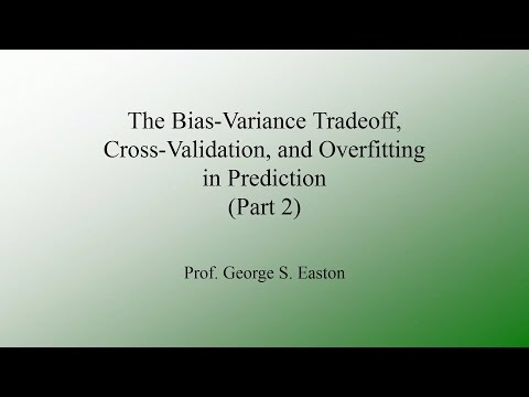 The Bias Variance Tradeoff, Cross Validation, and Overfitting (Part2)